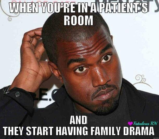 Family Drama Nurse Memes Humor Nursing Memes Nurse Humor