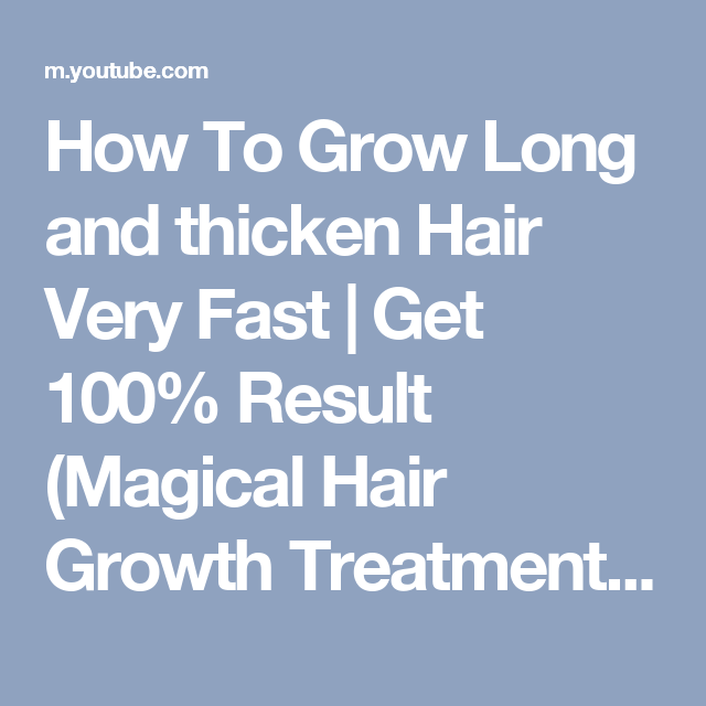 How To Grow Long and thicken Hair Very Fast | Get 100% Result (Magical Hair Growth Treatment) - YouTube