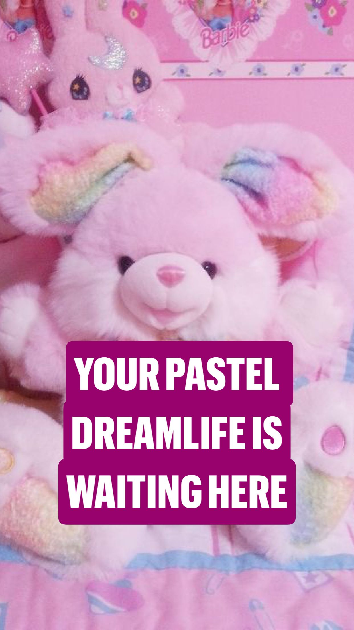 YOUR PASTEL DREAMLIFE IS WAITING HERE