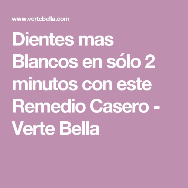 Dientes mas Blancos en sólo 2 minutos con este Remedio Casero - Verte Bella