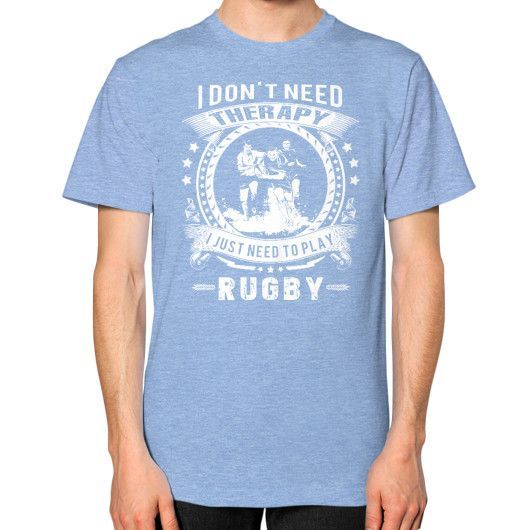 I DONT NEED THERAPY RUGBY Unisex T-Shirt (on man)