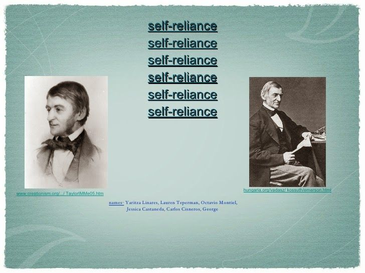 emersons essay on self reliance The essay self-reliance, by ralph waldo emerson, is a persuasive essay promoting the ways of transcendentalism he uses this paper to advance a major point he uses this paper to advance a major point.