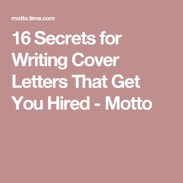 Secrets For Writing Cover Letters That Get You Hired