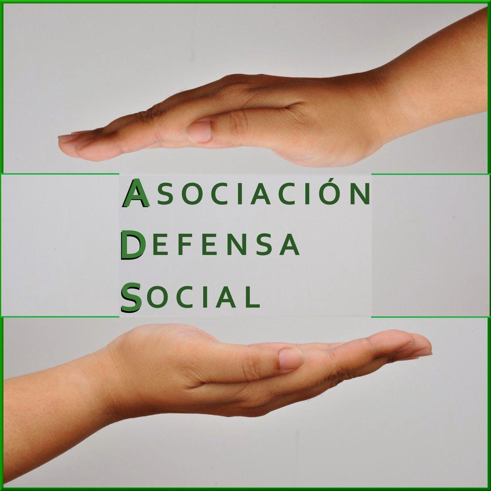 ASOCIACIÓN DEFENSA SOCIAL: La asociación se funda para defensa del ciudadano,...
