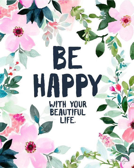 Beautiful Flowers Images With Friendship Quotes: Be Happy With Your Beautiful Life Floral Background