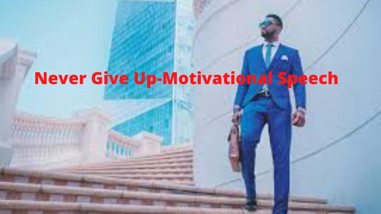 #NevergiveUP Motivational Speech