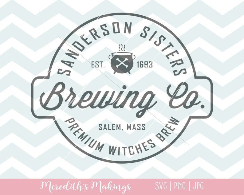 Sanderson Sisters Brewing Co Svg Hocus Pocus Svg Halloween Etsy In 2020 Brewing Co Sanderson Sisters Brewing