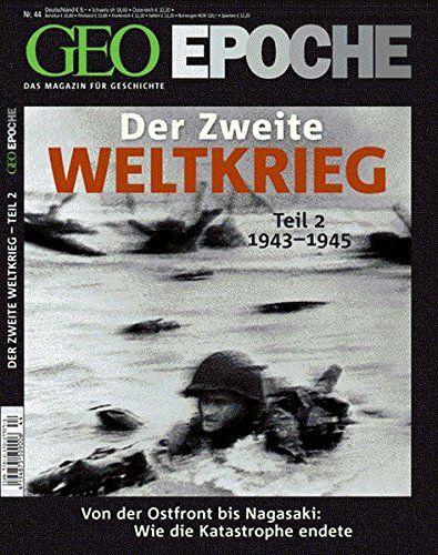 GEO-EPOCHE: Der Zweite Weltkrieg Teil 2: 1943-1945 #Der, # ...