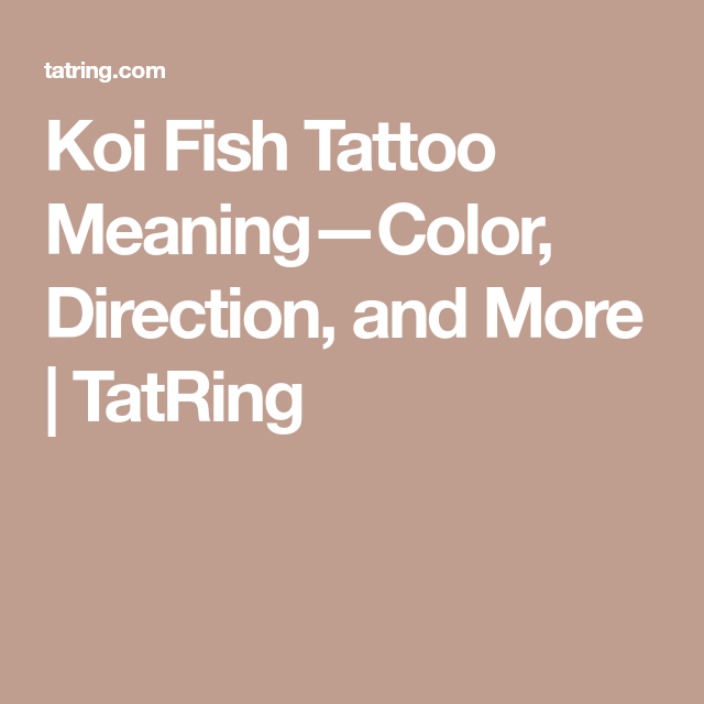 Koi Fish Tattoo Meaningcolor Direction And More Tatring