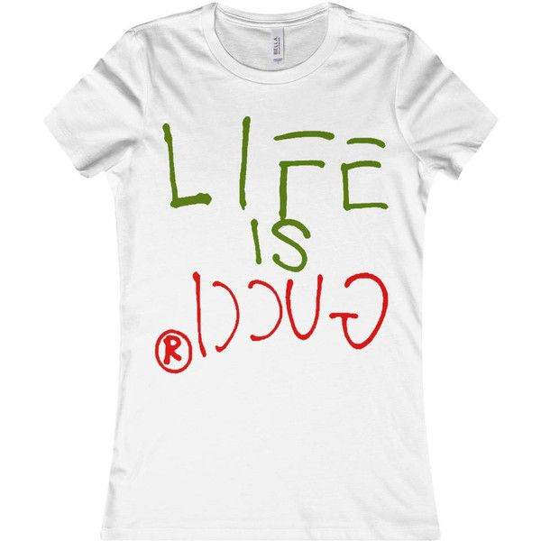83824df4529f Life Is Gucci Shirt Womens Favorite Tee High Fashion Gucci Inspired... ($24