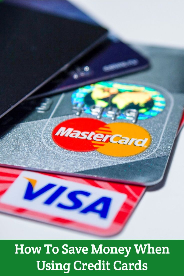 How To Save Money When Using Credit Cards