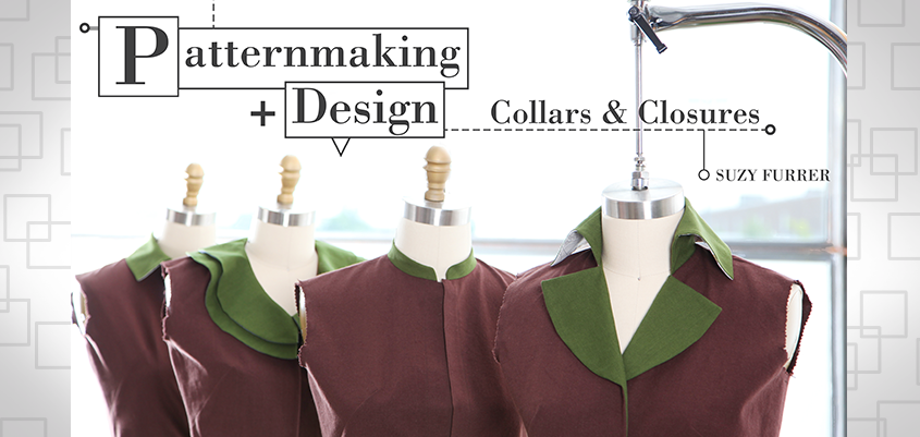 Learn Collar Design in Patternmaking + Design: Collars & Closures
