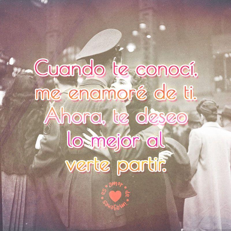 Frase De Amor Para Decir Adios A Alguien Especial Amor Amor