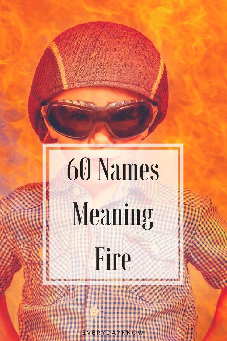 60 Names Meaning Fire   Baby Names   Names with meaning, Names with