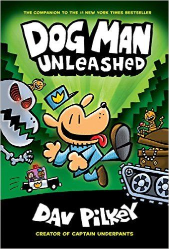 Dog Man Unleashed Dog Man 2 From The Creator Of Captain Underpants Dav Pilkey 9780545935203 Amazon Com Dog Man Unleashed Dog Man Book Captain Underpants