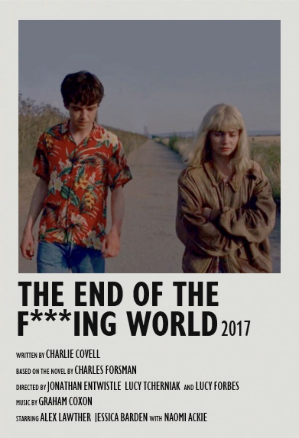 Alternative Tv Show Posters The End Of The F Ing World In 2020 Film Posters Minimalist Movie Posters Minimalist Film Posters Vintage