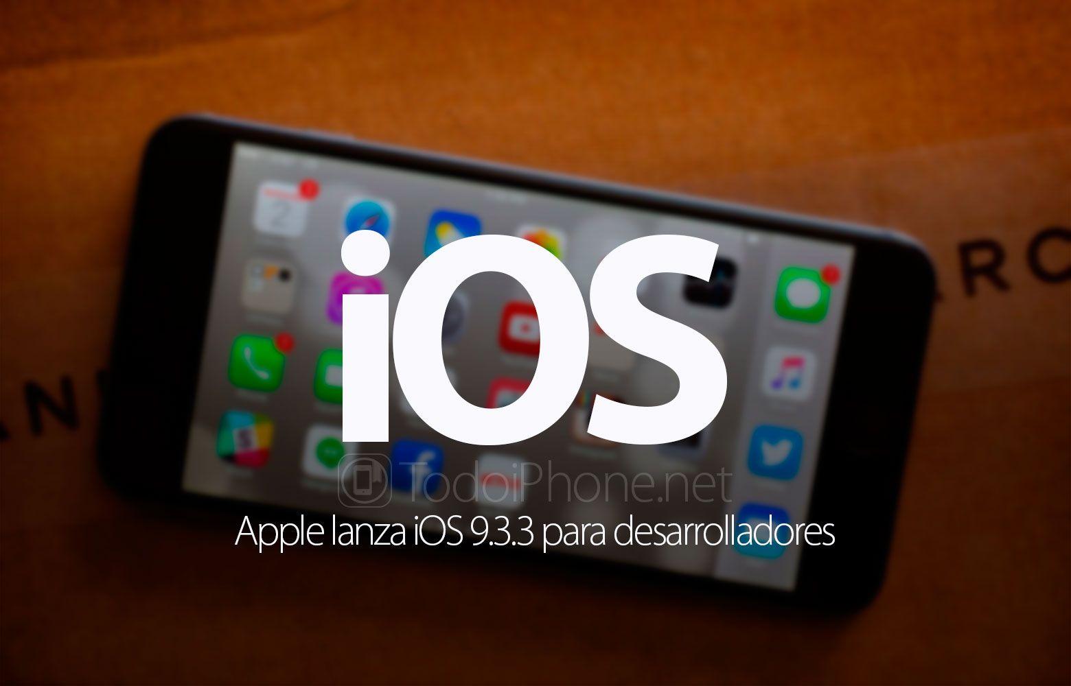 Sabías que iOS 9.3.3 Beta 1 disponible para desarrolladores