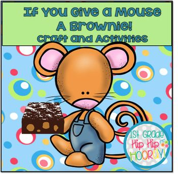 If You Give A Mouse A Brownie Craft And Activities Brownies
