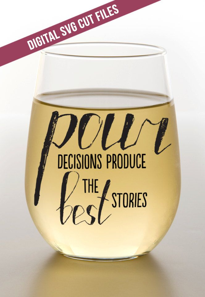 Pour Decisions SVG Cutting File Vinyl Cutting Decal For Wine Glass - Vinyl decals for shot glasses