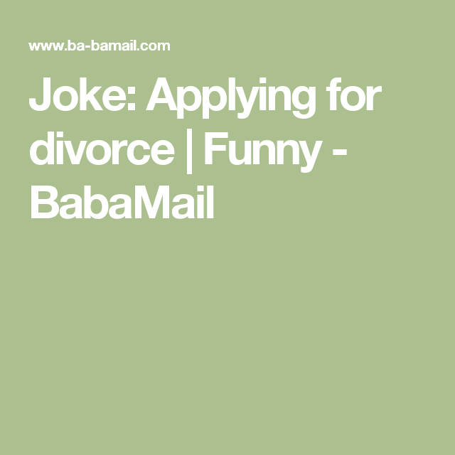 Prank Divorce Papers Extraordinary Joke Applying For Divorce  Funny  Babamail  Humor  Pinterest .