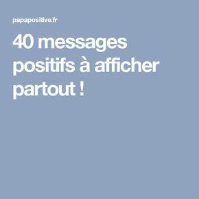 40 messages positifs à afficher partout !