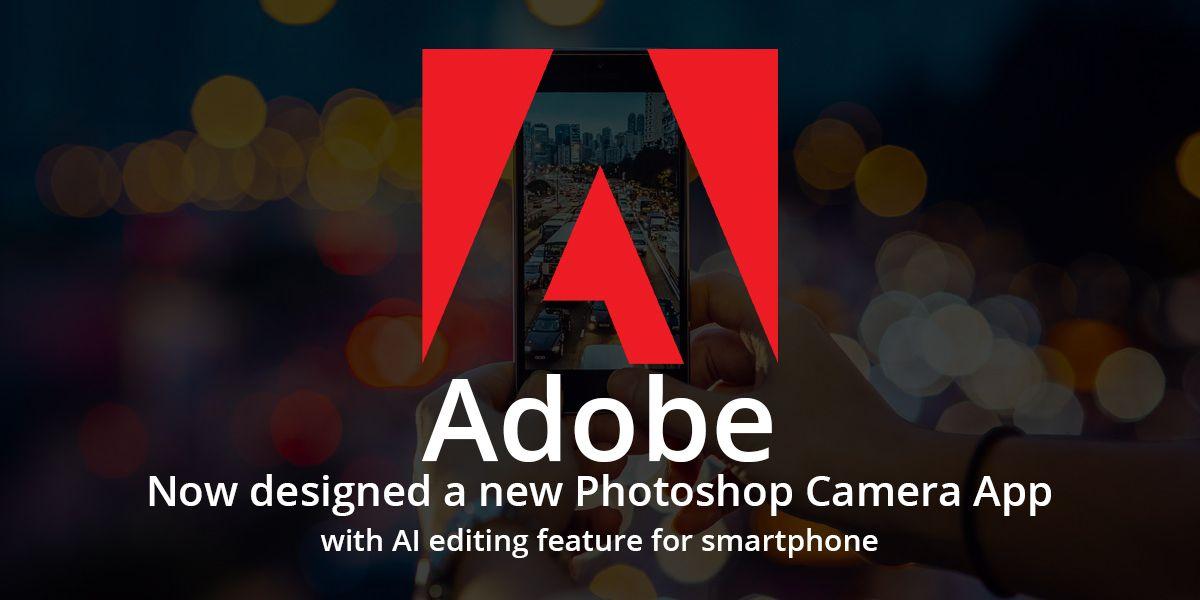 Adobe now designed a new Camera App with AI