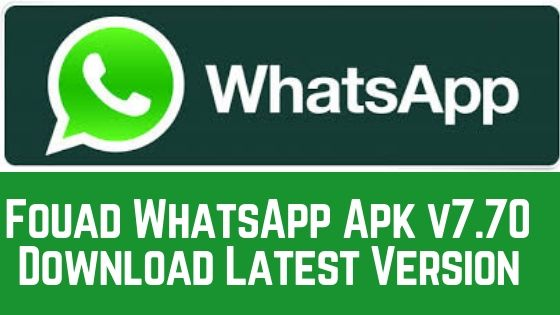 Fouad WhatsApp Apk v7.70 Download Latest Version For ...