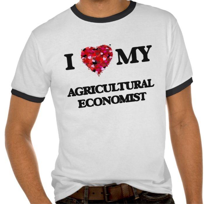 I love my Agricultural Economist T Shirt, Hoodie Sweatshirt