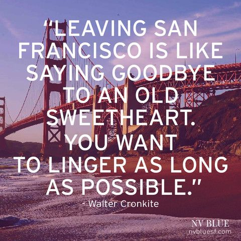 San Francisco Quotes | Leaving San Francisco Is Like Saying Goodbye To An Old Sweetheart
