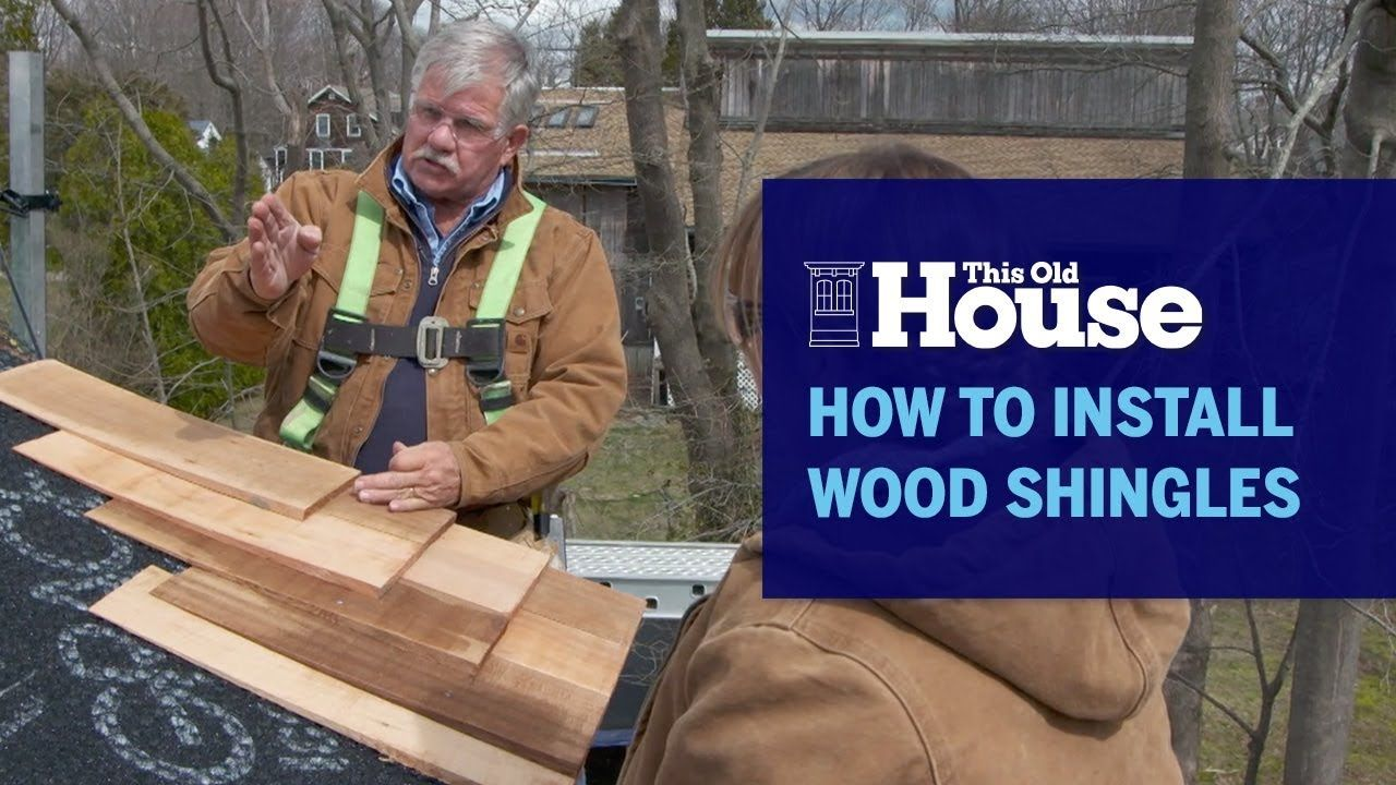 Best How To Install Wood Shingles This Old House Youtube Wood Shingles 400 x 300