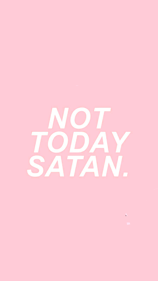 Background Pink White Lockscreen Not Today Satan Pink