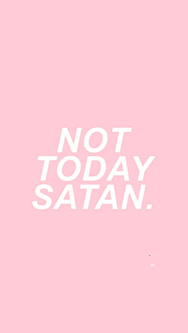Background, Pink, White, Lockscreen, Not Today Satan