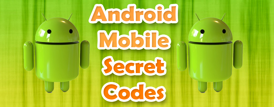 50+ Best Hidden Android Secret Codes (Latest) in 2020