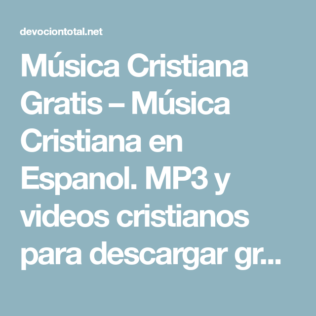 Música Cristiana Gratis Música Cristiana En Espanol Mp3 Y Videos Cristianos Para Descargar Gratis Spanish Christian Music Christian Music Christian
