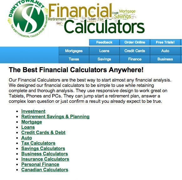Financial Calculators will help you figure out taxes, mortgage