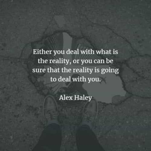 50 Reality quotes that will make you think differently