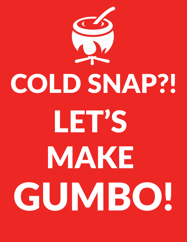 Once a cool front comes in, we make a gumbo!!