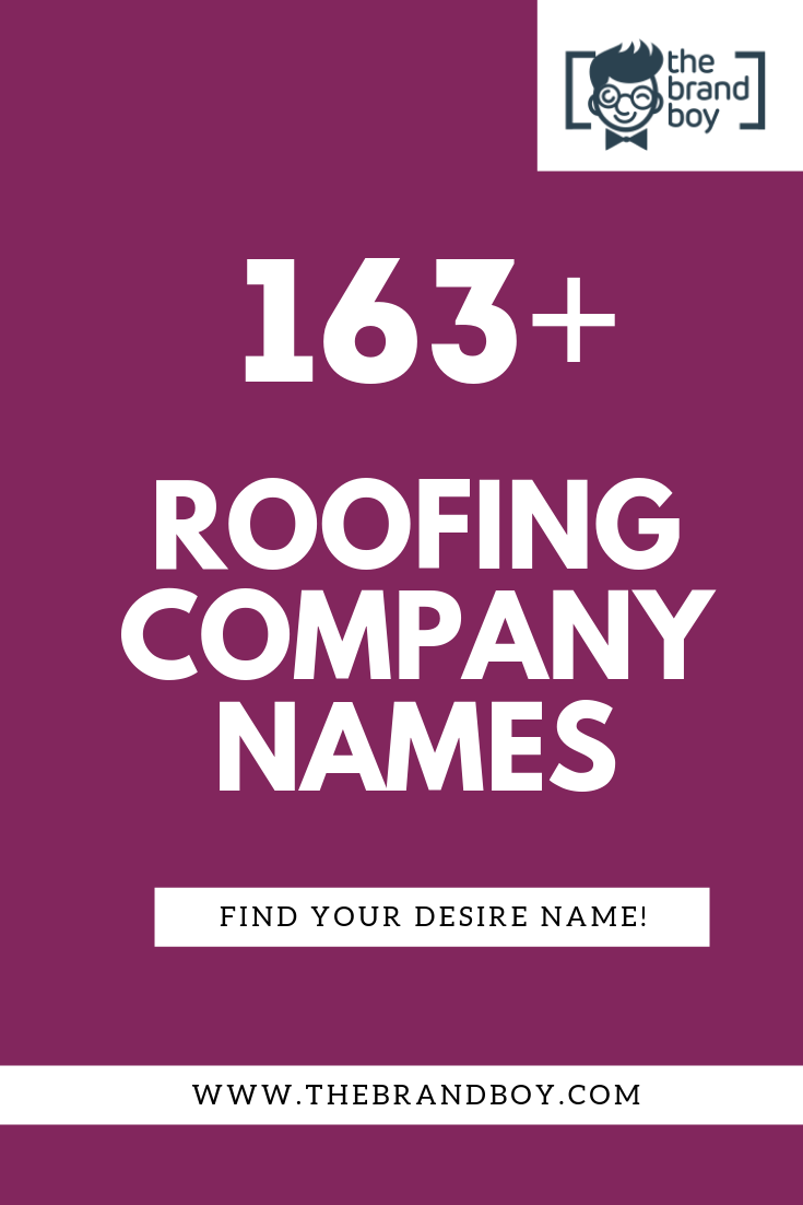 463 Best Roofing Company Name Ideas Video Infographic Best Roofing Company Roofing Business Company Names