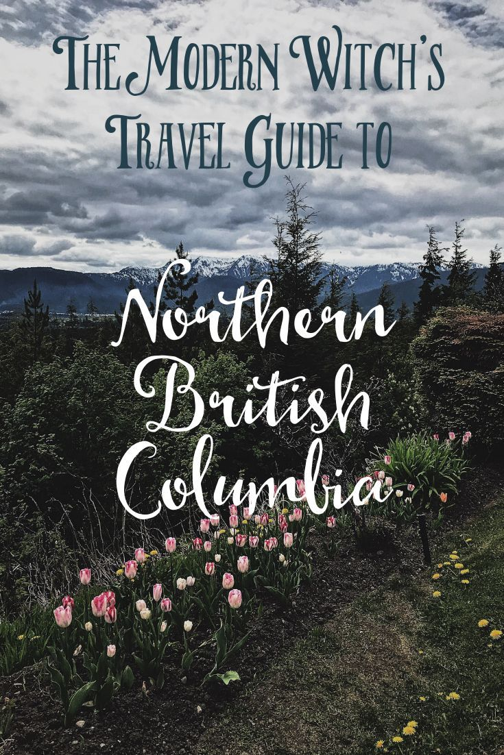 The Modern Witch's Travel Guide to Northern British Columbia #modernwitch