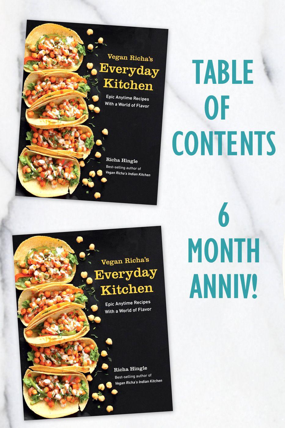 6 Month Anniv Table Of Contents And Tips Vegan Richa S Everyday Kitchen Cookbook Vegan Richa Kitchen Cookbook Savory Vegan Vegan Richa