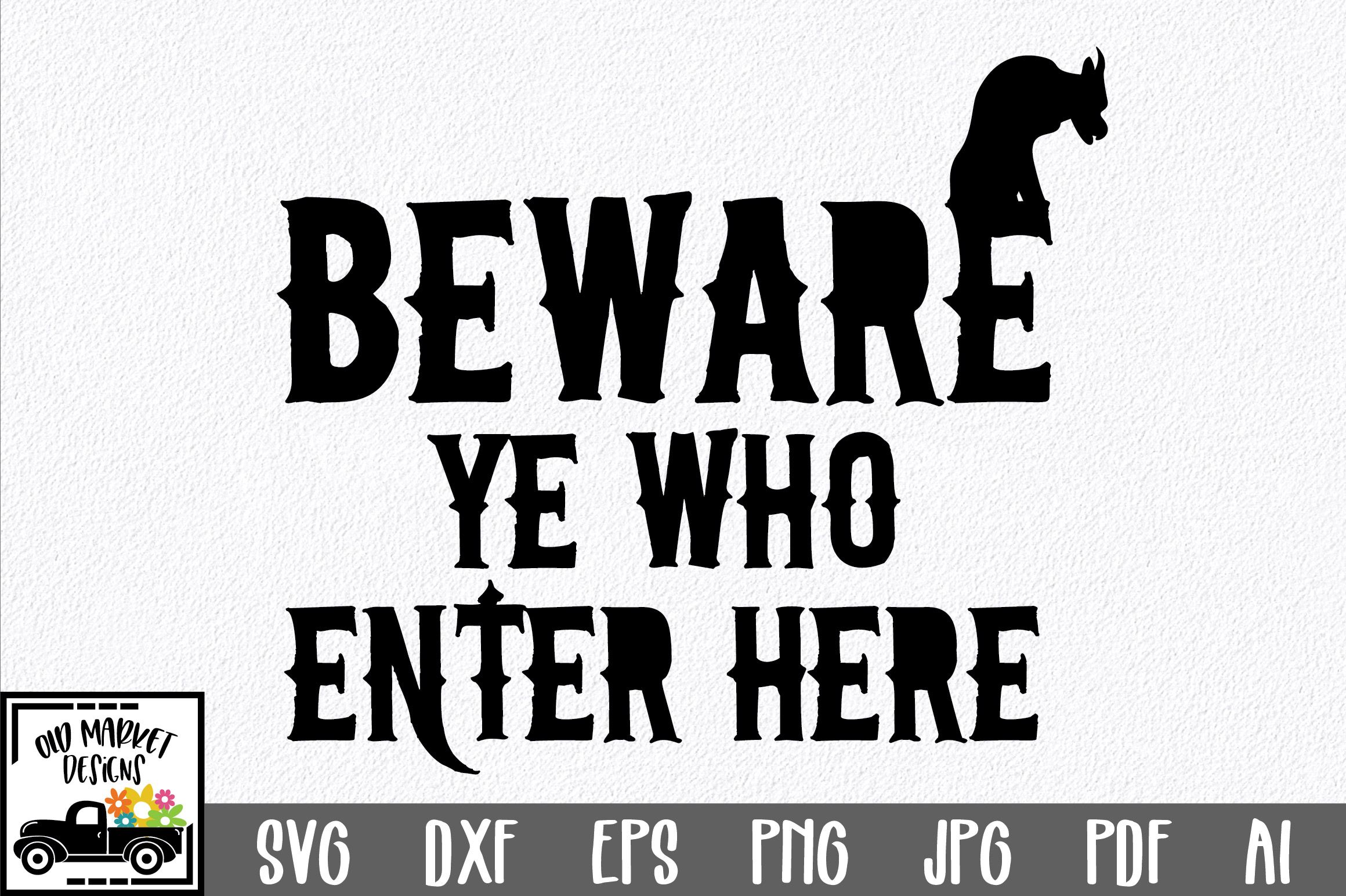 Beware Ye Who Enter Here