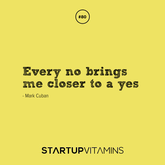 Motivational Quotes About Success: Every No Brings Me Closer To A Yes -Mark Cuban #sales