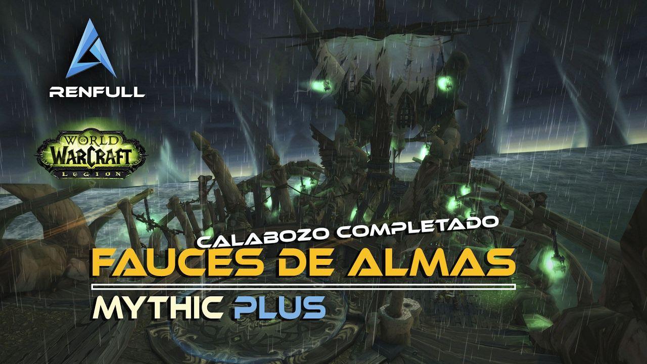 [ES] WoW Legion Calabozo Mitico Fauces de Almas
