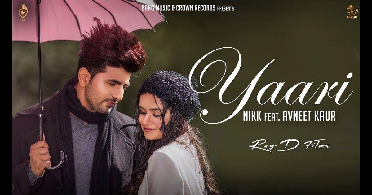 Yaari Lyrics In English Nikk 2019 In 2020 Songs News Songs New Hit Songs