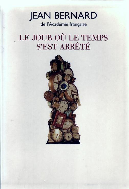 Le Jour Ou Le Temps S Est Arrete Par Jean Bernard Au Grand Livre Du Mois Le Temps S Est Arrete Jour J Livre