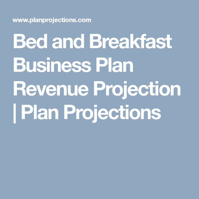 Bed And Breakfast Business Plan Revenue Projection Business