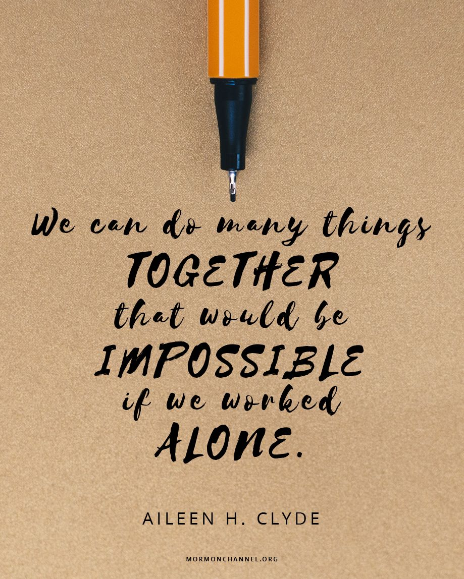 we can do the impossible together lds quotes gospel quotes