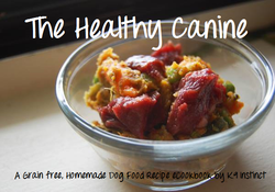 The healthy canine a homemade grain free dog food recipe the healthy canine a homemade grain free dog food recipe ecookbook by k9 instinct forumfinder Image collections
