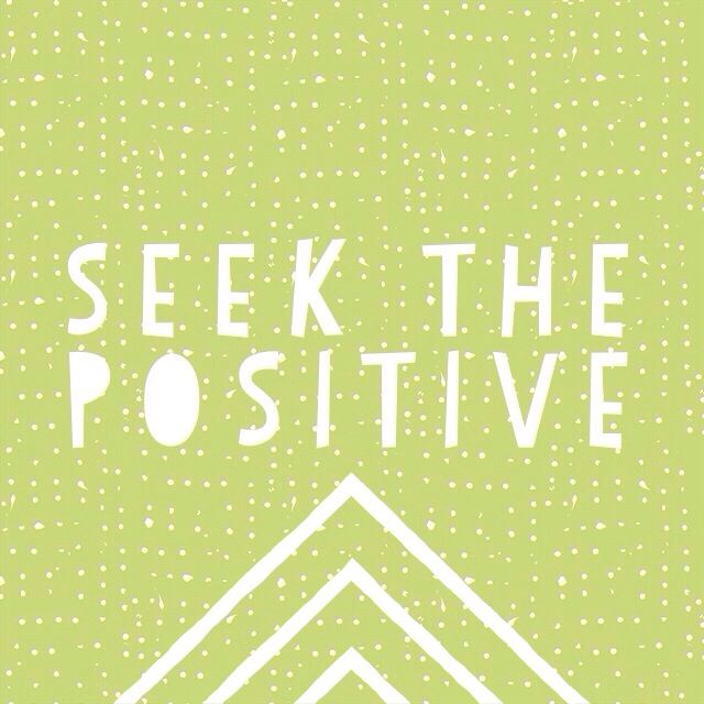 seek the positive #positive