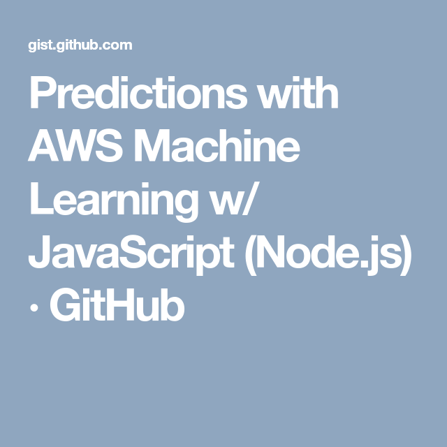 Predictions with AWS Machine Learning w/ JavaScript (Node js